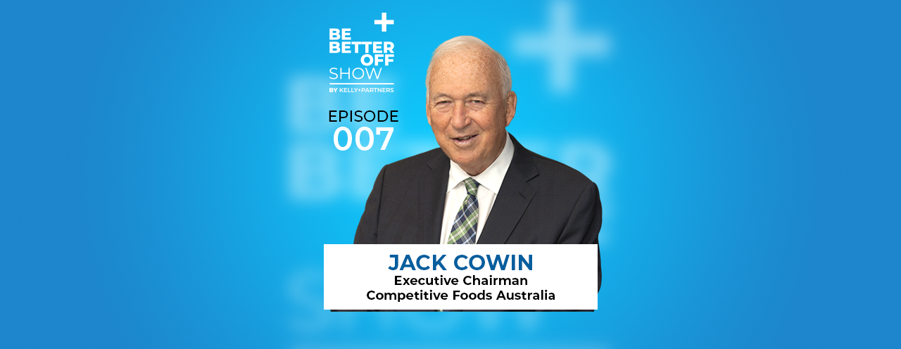 Jack Cowin Founder of Hungry Jack's on The Be Better off Show Podcast