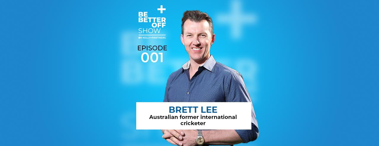 Brett Lee Australian former international cricketer on The Be Better off Show Podcast