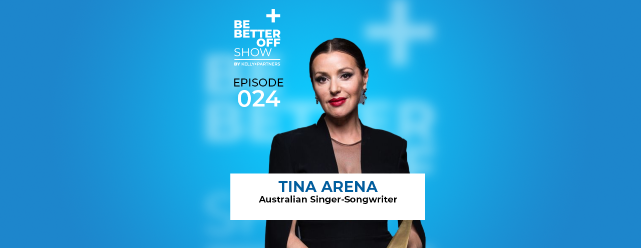 Tina Arena on The Be Better Off Show Podcast